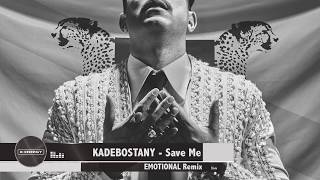 Kadebostany - Save Me (EMOTIONAL Remix)