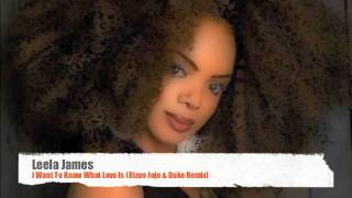 Leela James - I Want To Know What Love Is (Rizon Jojo & Duke Remix)