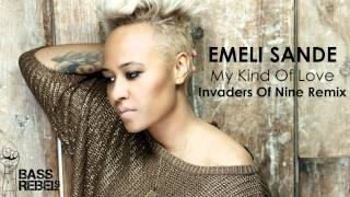 Emeli Sande - My Kind Of Love - Invaders Of Nine Remix