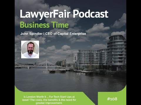 Is London Worth It For Tech Start Ups at least? Business Podcast #108