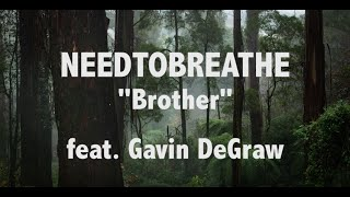 "NEEDTOBREATHE ""Brother"" feat. Gavin DeGraw Lyric Video"