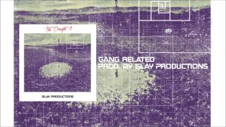 Slay Productions - Gang Related [Instrumental]