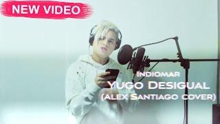 Indiomar - Yugo Desigual (Alex Santiago Cover)