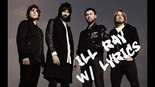 Kasabian - Ill Ray (The King) Lyrics