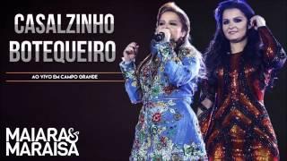 Maiara e Maraisa - Casalzinho botequeiro