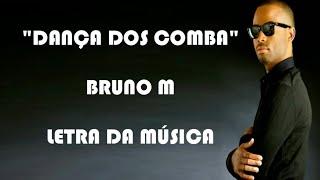 Bruno M - Dança dos Comba (Letra)