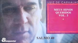 Luiz de Carvalho - Salmo 40 (Cd Meus Hinos Queridos) Bompastor 1993