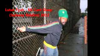 Lutan Fyah - Mi Cant Sleep (Subway Riddim) 2012