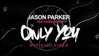 Jason Parker feat Chris Burke - Only You (Official Video)