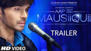 AAP SE MAUSIIQUII Trailer | Himesh Reshammiya | Latest Album | Releasing Soon | T-Series width=