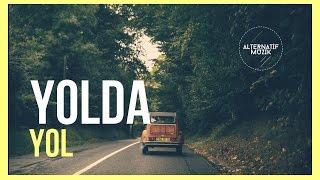 Yolda - Yol #alternatifmuzik