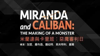 Miranda and Caliban: The Making of a Monster - Trailer