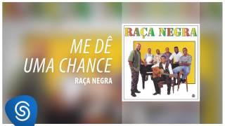 Raça Negra - Me Dê Uma Chance (Raça Negra, Vol. 7) [Áudio Oficial]