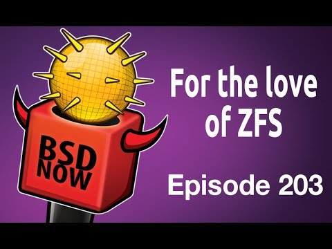 For the love of ZFS | BSD Now 203