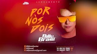 Billy Brasil - Por nós dois  ( Julho 2017 )