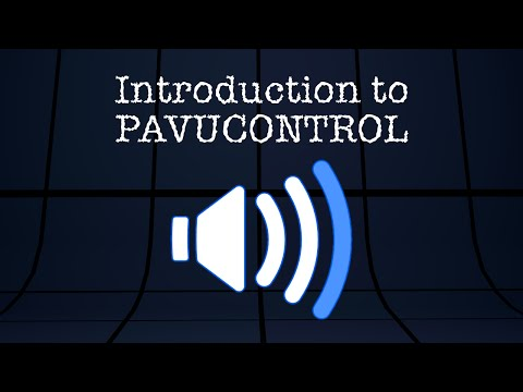 Introduction to Pavucontrol