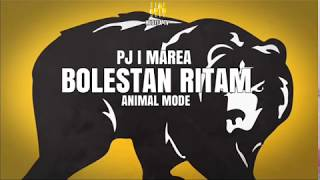 PJ I MAREA - BOLESTAN RITAM