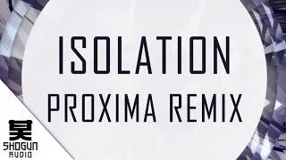 Icicle Ft. Mefjus - Isolation (Proxima Remix)