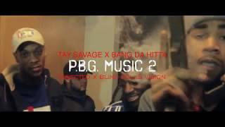 "TAYSAV X BANG DA HITTA ""PBG MUSIC 2"" DIRECTED X @BLINDFOLKSFILMS"
