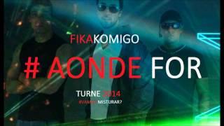 AONDE FOR - GRUPO FIKAKOMIGO  , Grupo Fica comigo , MUSICA NOVA 2014