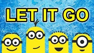 Let It Go (From Frozen) - The Minions Parody