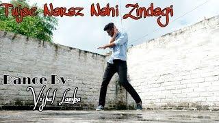 Tujse Naraz Nahi Zindagi | SANAM | Dance by- Vishal Lamba