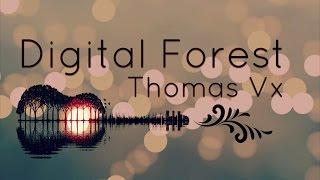 Digital Forest - Thomas Vx