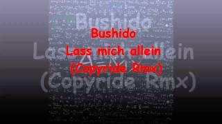 Bushido - Lass mich allein (DjCopyride Rmx)