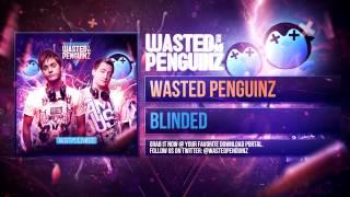 Wasted Penguinz - Blinded (Album Mix)