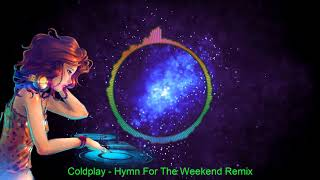 Coldplay - Hymn For The Weekend Remix No Copyright