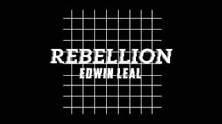 Edwin Leal - Rebellion