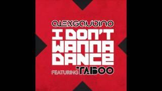 Alex Gaudino ft. Taboo - I Don't Wanna Dance (Cover Art)