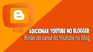 COMO COLOCAR O BOTÃO SE INSCREVER DO YOUTUBE NO SEU BLOG - BLOGGER 2016