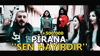 SEN HAYIRDIR - Ayanlara Özel - ( PİRANA ) -  HD Video Klip  #ADANA
