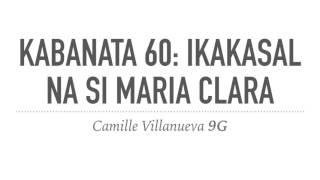 Kabanata 60: Ikakasal Na Si Maria Clara