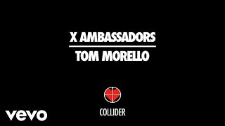 X Ambassadors, Tom Morello - Collider (Audio)