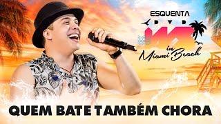 Wesley Safadão - Quem bate também chora - Esquenta DVD WS In Miami Beach