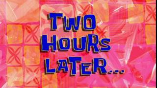 Two Hours Later... | SpongeBob Time Card #60