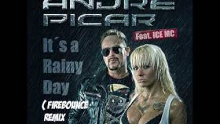 André Picar Feat. Ice MC - It´s A Rainy Day (Firebounce Remix Edit).wmv