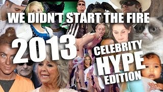 We Didn't Start The Fire | 2013 Celebrity Hype Edition