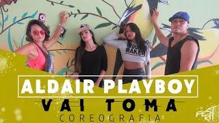 Vai Toma - Aldair Playboy | COREOGRAFIA - Festival de Ritmos