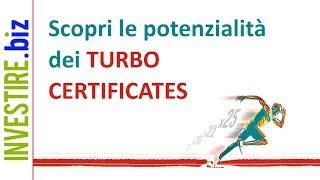 Cosa sono e come funzionano i Certificati Turbo