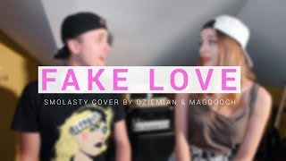 Smolasty - Fake Love (Romantic version by Dziemian & Magdooch)