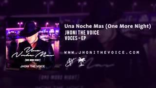 Jhoni The Voice - Una Noche Mas (One More Night) (Official Audio)
