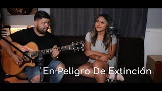 En Peligro De Extinción - La Adictiva - Jessica Ballesteros (cover)