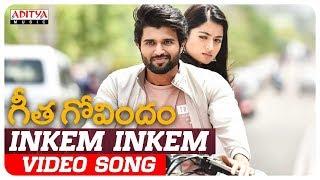 Inkem Inkem Video Song   Geetha Govindam Songs   Vijay Devarakonda, Rashmika Mandanna