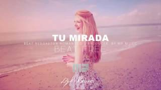 Tu Mirada   Beat Reggaeton Romantico 2017 Producer By Mp music FREE