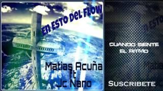 En esto del flow - Matias Acuña ft Jc Nano (Video Lyric)