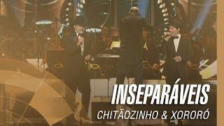 Chitãozinho & Xororó - Inseparáveis (Sinfônico 40 Anos)
