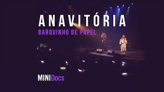 Anavitória - Barquinho de Papel (MINIDocs® • Ao Vivo em São Paulo)